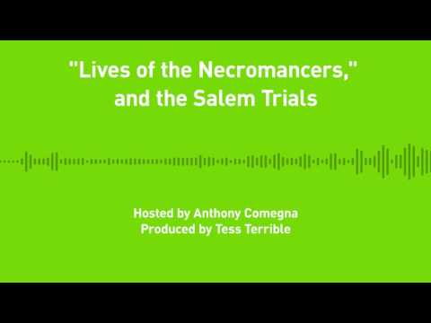 "Liberty Chronicles, Episode 14: ""Lives of the Necromancers,"" and the Salem Trials"