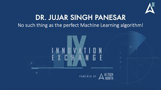 Dr. Jujar Singh Panesar - No such thing as the perfect Machine Learning algorithm!