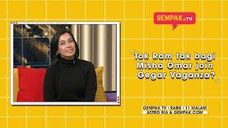 Download lagu Tok Ram tak bagi Misha Omar join Gegar Vaganza? | Gempak TV