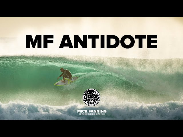 MF ANTIDOTE   Mick Fanning   Presented By Rip Curl