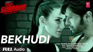 BEKHUDI Full Audio Song | TERAA SURROOR | Himesh Reshammiya, Farah Karimaee | T-Series