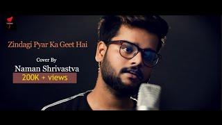 Zindagi Pyar Ka Geet Hai | Cover By Naman Shrivastav | Tarana | Kishore Kumar