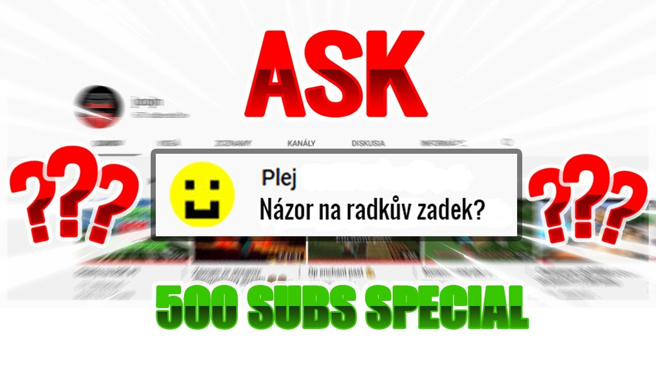 Ask - 500 subs special 🎈