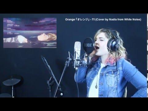 Orange   オレンジ  -  7!! (Seven Oops) 「Shigatsu wa kimi no uso ED2」・ [ Cover by Nadia ]