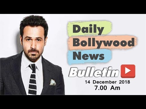Latest Hindi Entertainment News From Bollywood | Emraan Hashmi | 14 December 2018 | 07:00 AM