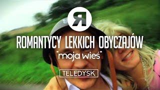 ROMANTYCY LEKKICH OBYCZAJÓW - Moja wieś [OFFICIAL VIDEO]