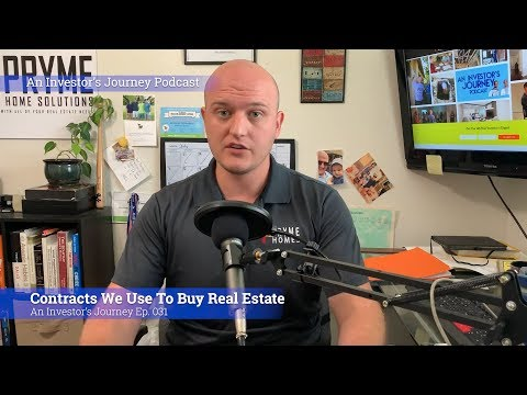 Contracts We Use To Buy Real Estate | An Investor's Journey 031