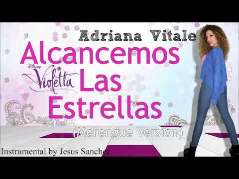 Alcancemos Las Estrellas - Violetta (Merengue Version) By Jesus Sanchez Y Adriana Vitale