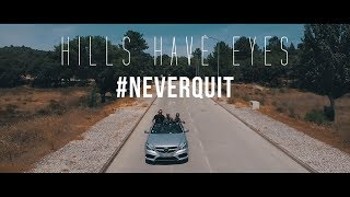 Hills Have Eyes - Never Quit
