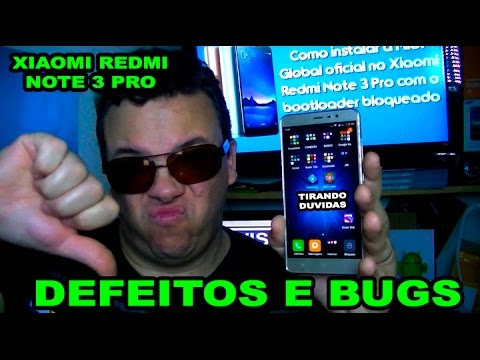 Xiaomi Redmi Note 3 PRO - CHEIO DE DEFEITOS E BUGS!