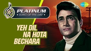 Platinum song of the day Yeh Dil Na Hota Bechara 17th May RJ Ruchi