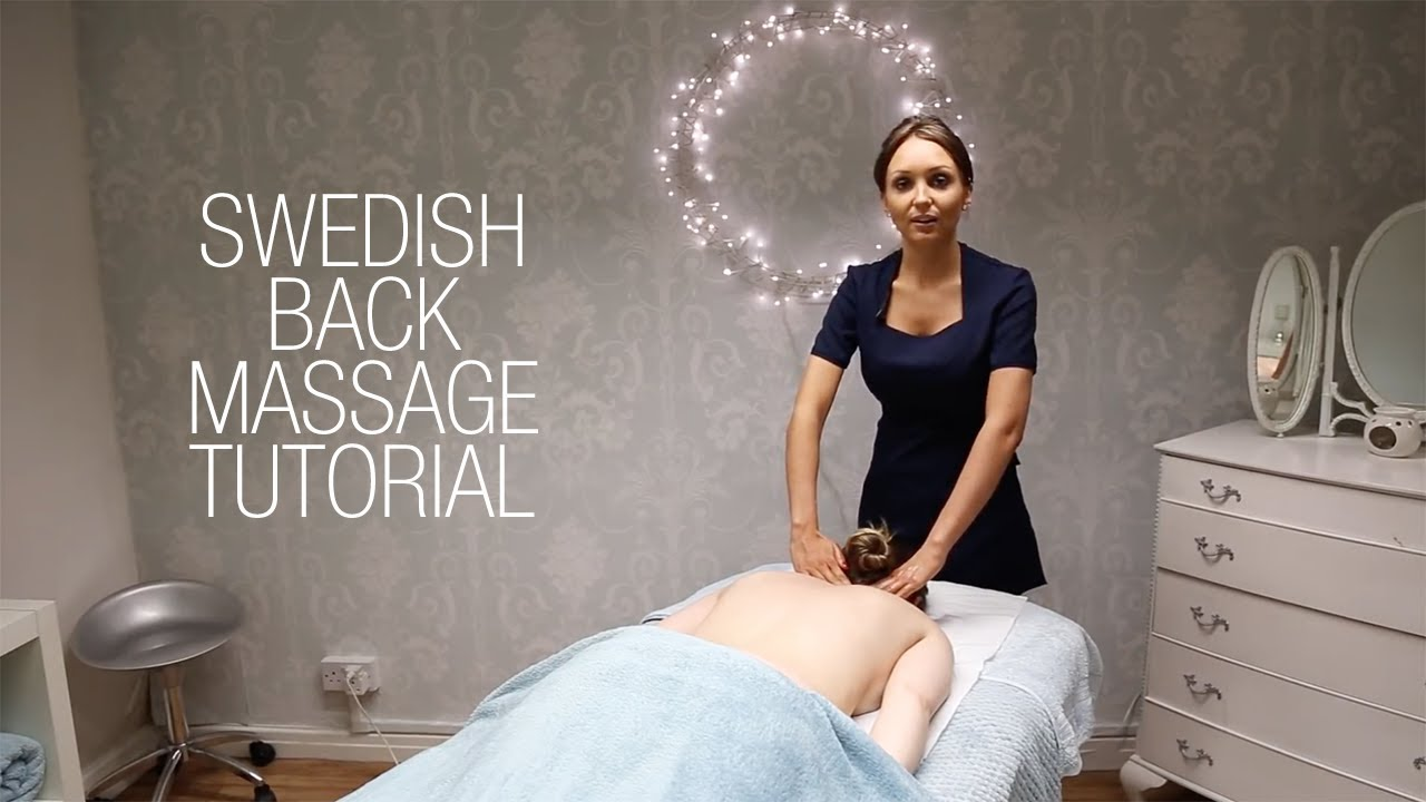 Basic Swedish Back Massage Techniques  Relaxing Step by