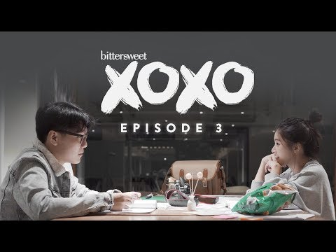 BITTERSWEET XOXO Web Series | Episode 3