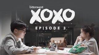 BITTERSWEET XOXO Web Series | Episode 3