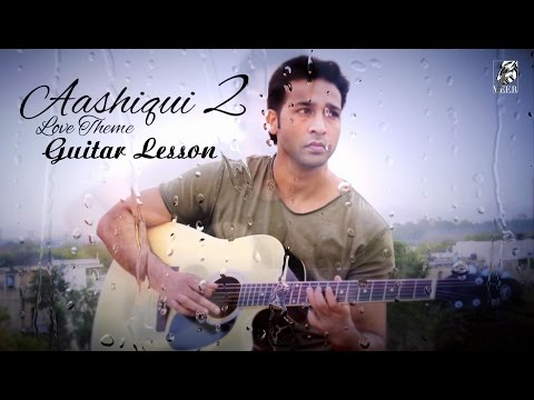Aashiqui (The Love Theme) - Aashiqui 2 - Guitar Lesson (PART - 1) by VEER KUMAR