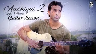 Aashiqui (The Love Theme) - Aashiqui 2 - Guitar Lesson (PART - 1) by VEER KUMAR