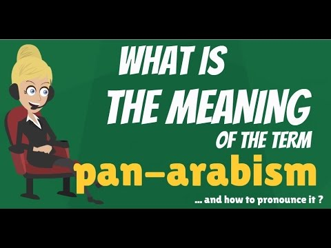 What is PAN ARABISM? What does PAN-ARABISM mean? PAN-ARABISM meaning, definition & explanation