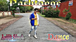 Arijit Singh: Pachtaoge | Dance Choreography | Dance Cover | Nora Fatehi | Jaani | Rohit Agrawal