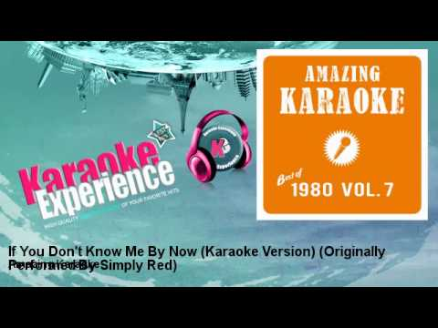 Amazing Karaoke - If You Don't Know Me By Now (Karaoke Version) - Originally Performed By Simply Red