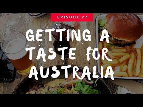 GETTING A TASTE FOR AUSTRALIA | WEEKEND IN THE LIFE | Ep27