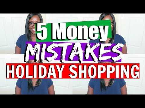 5 Money Mistakes while Holiday Shopping!