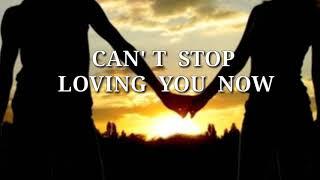 CAN' STOP LOVING YOU NOW ( Lyrics )Matthew Fisher
