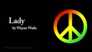 Lady - Wayne Wade (Lyrics)