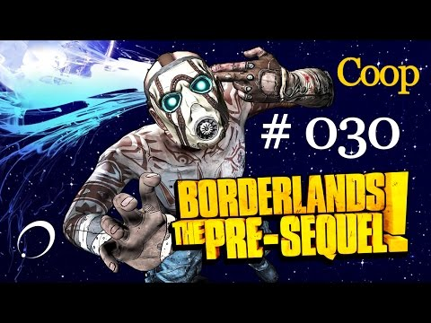BORDERLANDS: THE PRE-SEQUEL [Coop] #030 - Houston wir haben ein Problem (German)