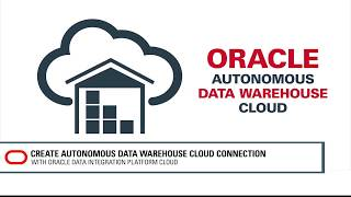 Create Autonomous Data Warehouse Cloud Connection with Data Integration Platform Cloud video thumbnail