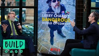 "Larry Charles Discusses His Netflix Series, ""Larry Charles' Dangerous World Of Comedy"""