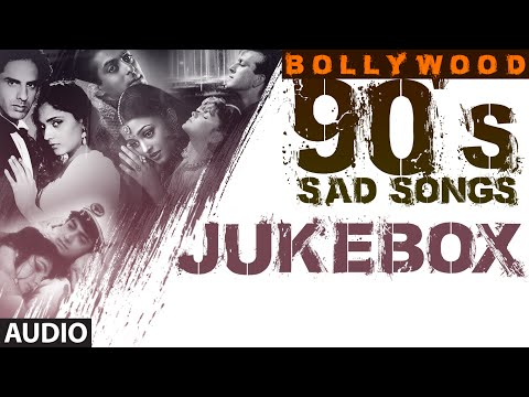 Bollywood 90's Sad Songs   Audio Jukebox   Evergreen Songs