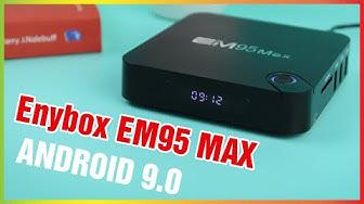 EM95 MAX - Hàng Mới Của ENYBOX - Android 9.0 - MyK+ Chính Chủ