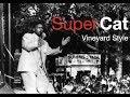 Super Cat Vineyard Style Answer Riddim