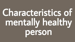 Baixar characteristics of mentally healthy person