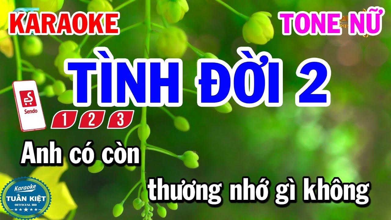 Karaoke Tình Đời 2 Tone Nữ Nhạc Trữ Tình Hay