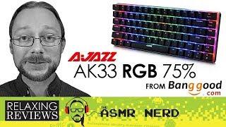 RELAXING REVIEWS | Ajazz AK33 RGB 75% Mechanical Keyboard