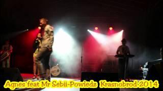 Agnes Feat Mr Sebii Powiedz Krasnobród 2014 Live Koncert