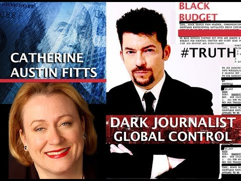 CATHERINE AUSTIN FITTS & DARK JOURNALIST: GLOBAL CONTROL GRID & THE BLACK BUDGET!