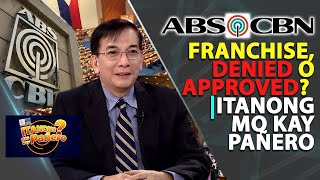 ABS-CBN franchise, DENIED o APPROVED? | Itanong Mo Kay Pañero