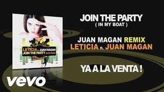 Leticia - Join The Party (In My Boat) (Audio) ft. Juan Magan