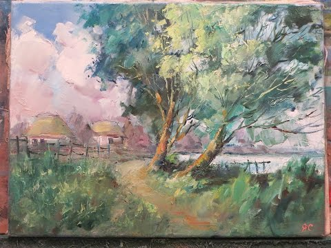 Oil landscape. Summer in the village. Part two.