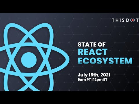 State of React Ecosystem   July 2021