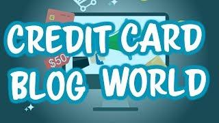 Credit Card Blog World - Information Highway For Understanding Your Credit Cards