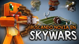BUSCANDO NOVIA EN SKYWARS! - MINECRAFT