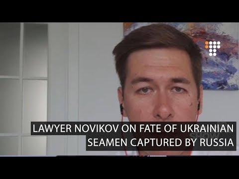 Lawyer Ilya Novikov on Fate of Captured Ukrainian Seamen