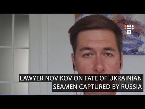 Lawyer Ilya Novikov on Fate of Captured Ukrainian Seamen