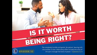 """ILJ TV, Episode 10, """"Is It Worth Being Right?"""""""