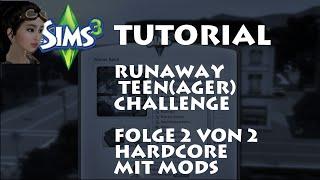 [Sims3][Tutorial][German]Runaway Teenager Challenge - Hardcore mit Mods (Teil 2 von 2)