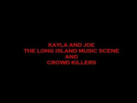 Long Island Local Music Scene & Crowd Killers