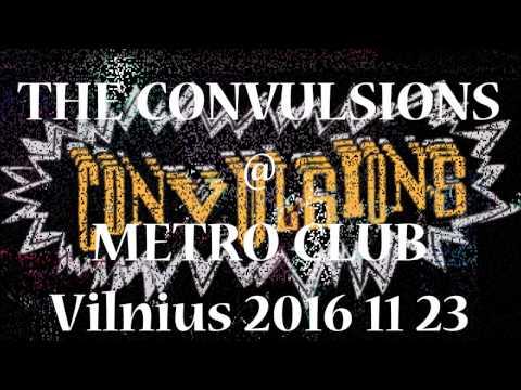THE CONVULSIONS @ METRO CLUB Vilnius 2016 11 23